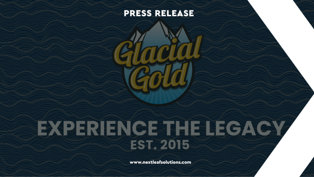 Nextleaf Awarded U.S. Patent and Provides Update on the Launch of Glacial Gold™